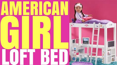 journey girls loft bed opening american girl doll loft bed by journey girl youtube