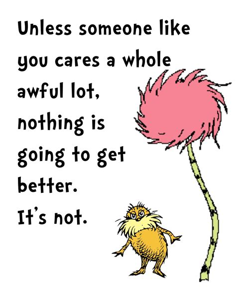 printable lorax quotes lorax earth day quotes quotesgram
