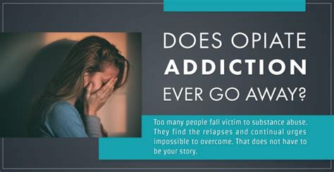 Affordable Opiate Detox by Does Opiate Addiction Go Away