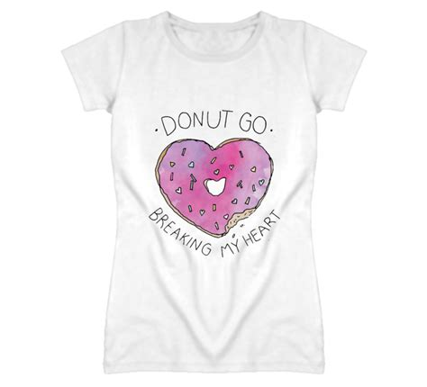 Kaos T Shirt Donut Sweety donut go breaking my sweet clever t shirt
