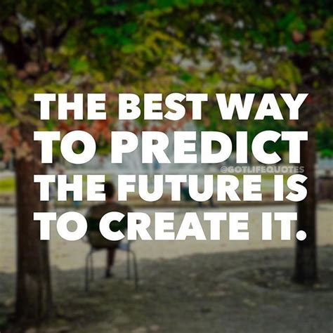 the best way to predict the future is to create it pictures photos and images for