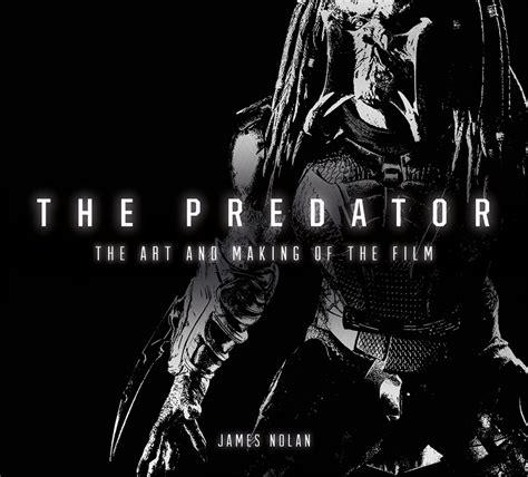the art and making predator 2018 the art and making of the predator hardcover book predator 2018 the art and making
