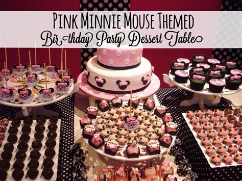 birthday themes minnie mouse pink minnie mouse themed birthday party dessert table