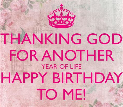 Birthday Quotes Thanking God Thanking God For Another Year Of Life Happy Birthday To Me