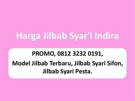 Harga Jilbab Syari Sifon Promo 0812 3232 0191 Model Jilbab Terbaru Jilbab Syari