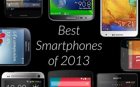 the best smartphone 2013 cult of android best android smartphones of 2013
