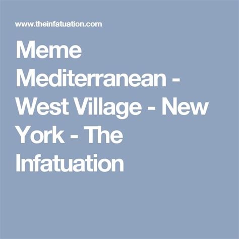Meme Mediterranean - 383 best images about nyc living on pinterest best