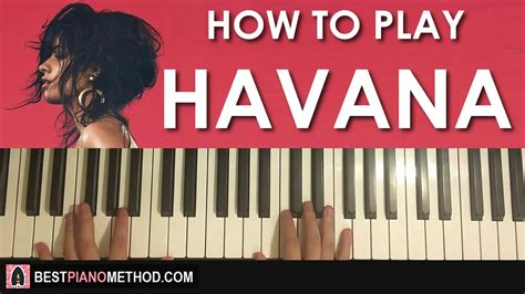 tutorial piano havana how to play camila cabello havana ft young thug