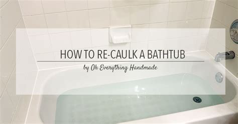 how to re caulk a bathtub tips hometalk