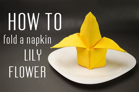 how to fold a napkin into a lily flower youtube
