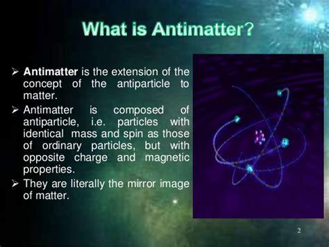 and antimatter anti matter
