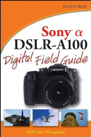 david busch s nikon d750 fast track guide books wiley sony alpha dslr a100 digital field guide david d