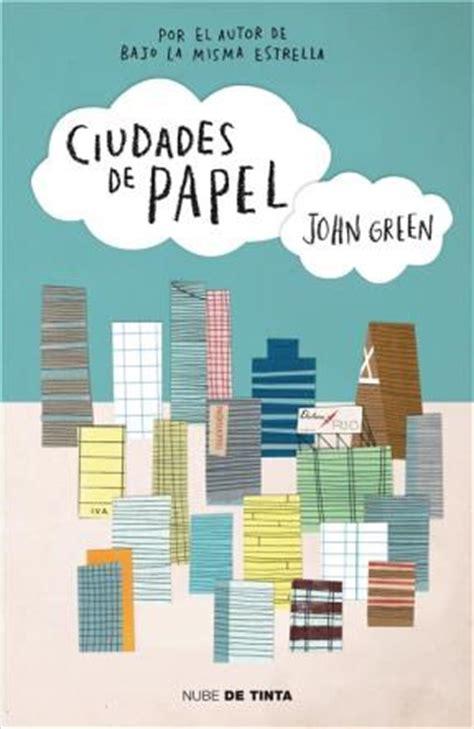 ciudades de papel 8415594674 ciudades de papel por green john 9789871997039 c 250 spide com