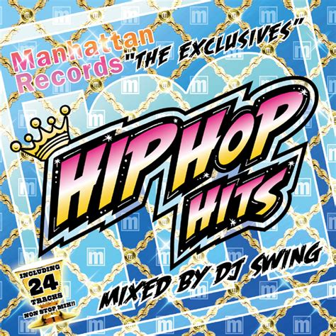 Manhattan Records Manhattan Records The Exclusives Hip Hop Hits Dj Swing Official By Ameba