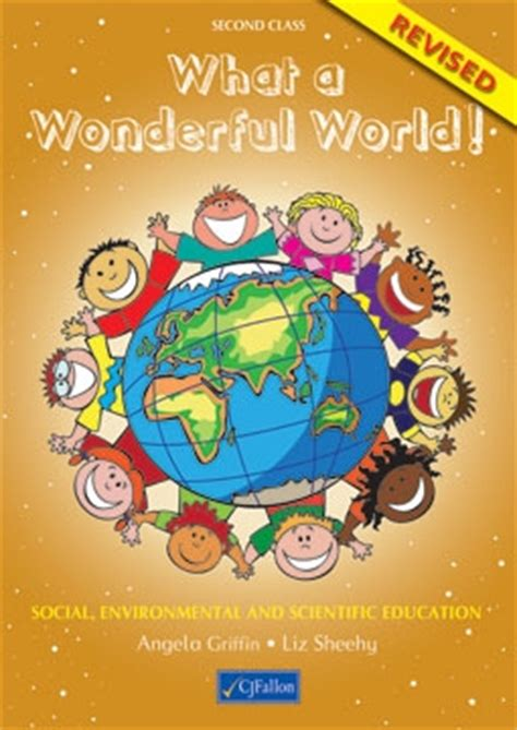 what a wonderful world picture book what a wonderful world second class revised cj fallon
