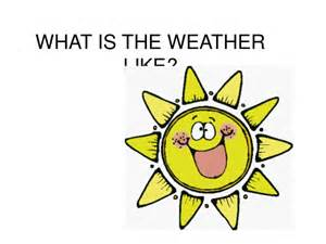 What Is The Weather Like In What Is The Weather Like