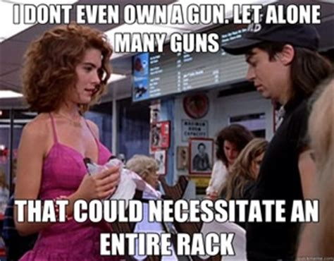 Waynes World Gun Rack by 38 Best Images About Waynes World On