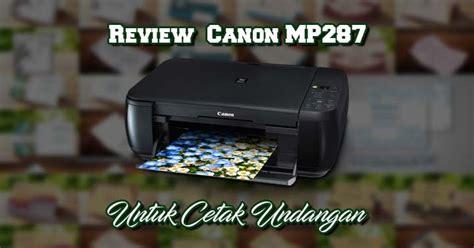 Printer Untuk Cetak Undangan rekomendasi printer mp287 untuk cetak undangan kumpulan tutorial