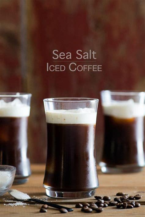 coffee with salt iced coffee sea salt and salts on pinterest