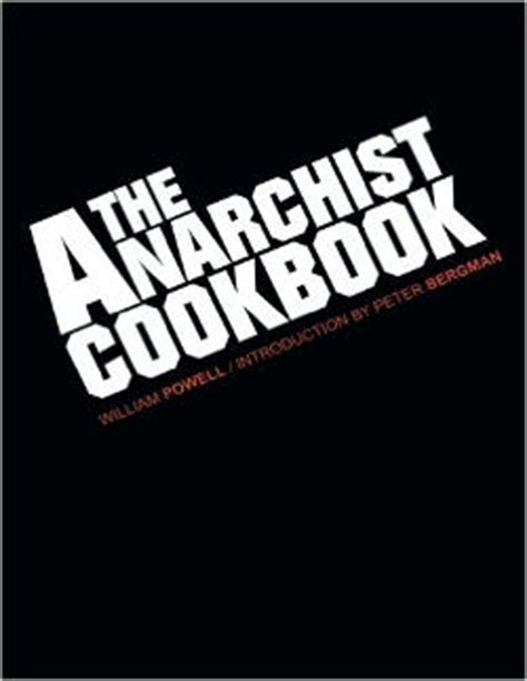 the anarchist cookbook books the anarchist cookbook by william powell