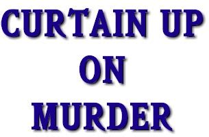 curtain up on murder curtain up on murder