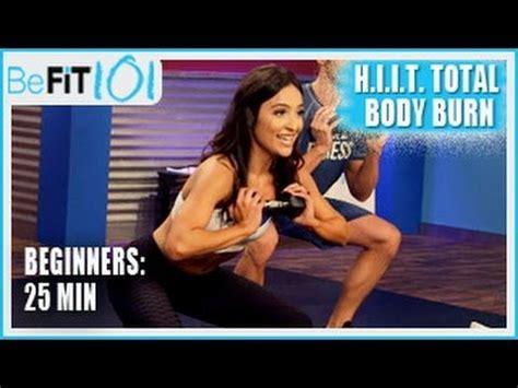 befit beginners beginners befit 101 25 min hiit total burn beginners workout
