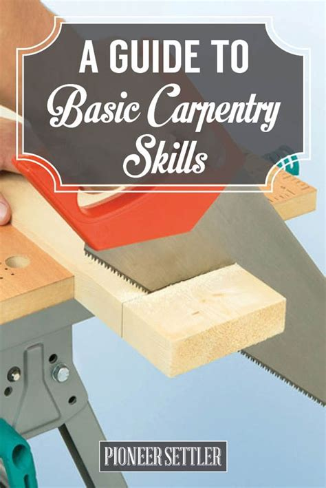 how to learn woodworking skills basic carpentry skills guide for homesteaders carpentry