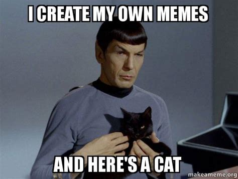 Make Own Meme With Own Picture - i create my own memes and here s a cat spock and cat