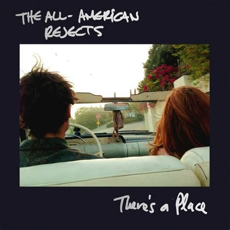There Is A Place Lyrics The All American Rejects There S A Place Lyrics Genius