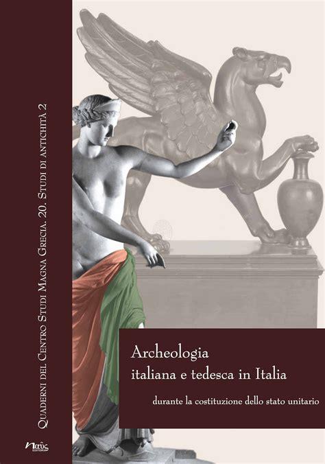 tedesca in italia archeologia italiana e tedesca in italia durante la