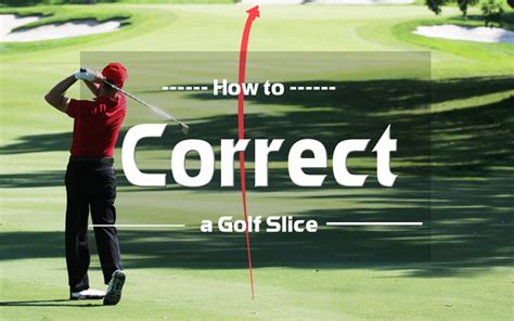 how to correct a slice in golf swing how to correct a golf slice