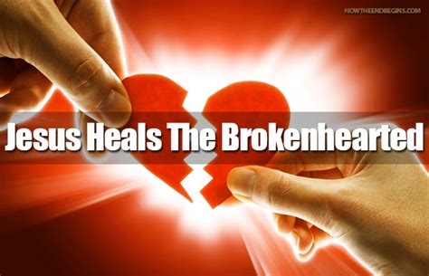 he heals the brokenhearted living and loving after rejection books jesus quotes about broken hearts quotesgram