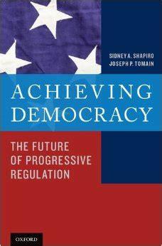 has democracy failed democratic futures books professor sidney shapiro co writes book achieving