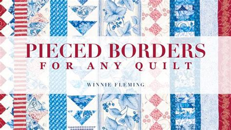 7 For Any by Pieced Borders For Any Quilt Class Craftsy