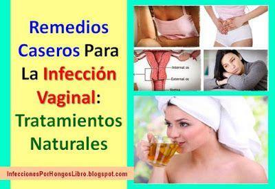Remedios Caseros Para Curar Infeccion Vajinal Fotos | remedios caseros para la infeccion vaginal 7 tratamientos