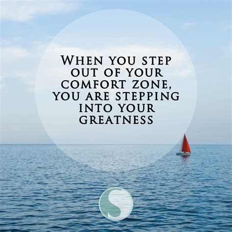 comfort zone and change quotes when you step out of your comfort zone you are stepping