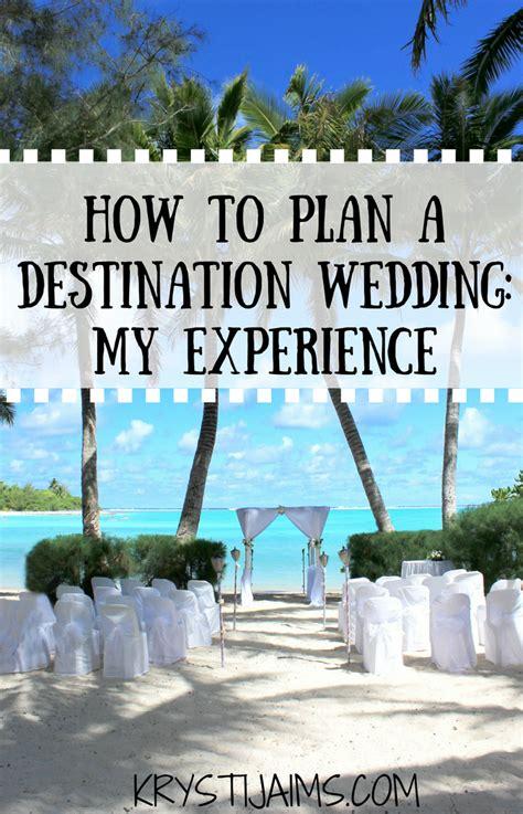 how to plan a destination wedding on small budget how to plan a destination wedding my experience krysti jaims