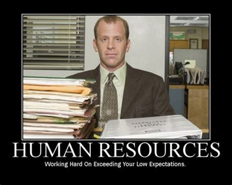 Hr Memes - human resources working hard on exceeding your low