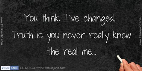 you have changed quotes you changed me quotes quotesgram