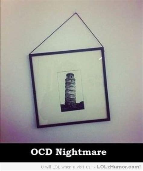 Funny Ocd Memes - ocd nightmare lolz humor