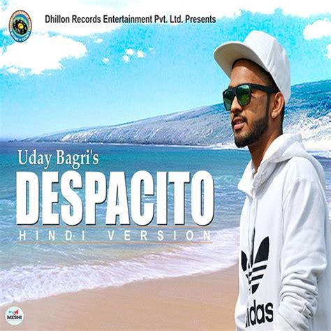 despacito hindi version lyrics download despacito hindi version uday bagri download and