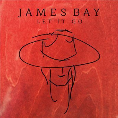 james bay let it be lyrics james bay let it go lyrics genius lyrics