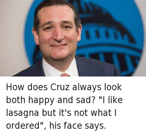Ted Cruz Memes - how does cruz always look both happy and sad i like