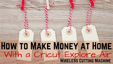 how can i build my at home cricut projects to sell make money with these cricut business ideas