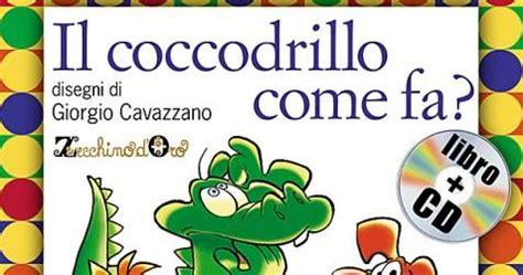 coccodrillo come fa testo stonato e senza biella lo zecchino d oro il coccodrillo