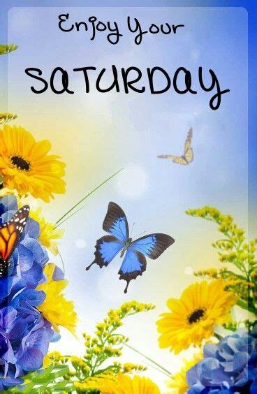 enjoy  saturday good morning saturday saturday