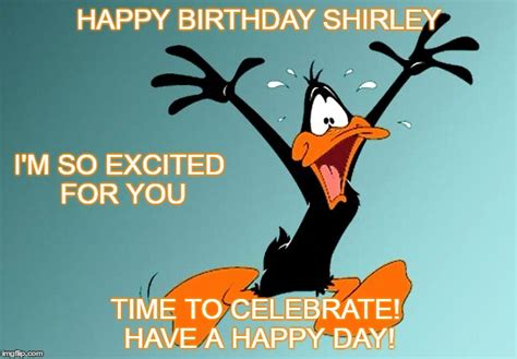 happy birthday shirley happy birthday shirley imgflip