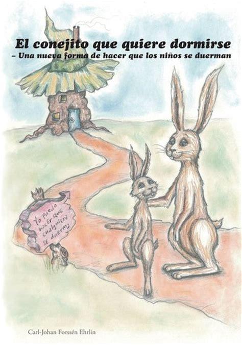 el conejito que quiere quot el conejito que no quiere dormirse quot 191 necesitamos los padres ayuda para que los ni 241 os duerman