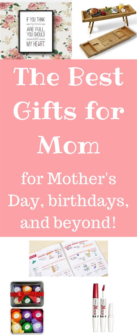 the best gifts for mom for mother s day birthdays and