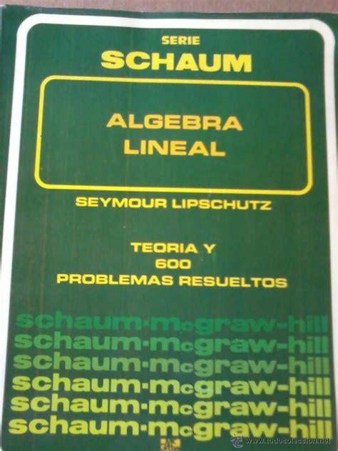 libro alg com tu libro de matem 225 ticas algebra lineal seymour lip comprar libros de f 237 sica qu 237 mica y